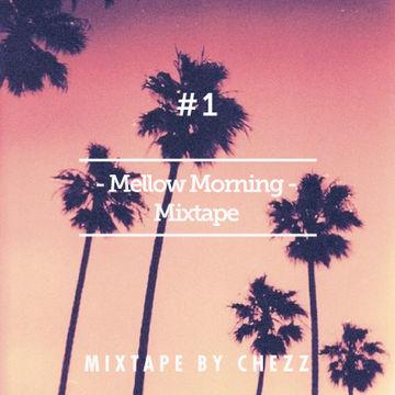 2014-03-28 - Chezz - Mellow Morning Mixtape 1.jpg