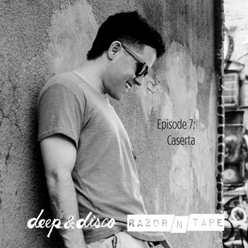 2014-03-31 - Caserta - The Deep & Disco Razor-N-Tape Podcast 7.jpg