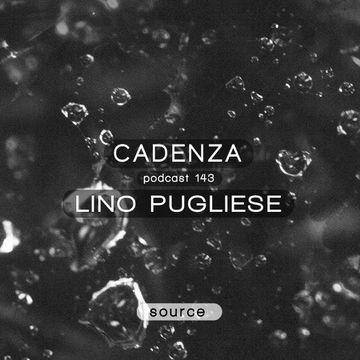 2014-11-19 - Lino Pugliese - Cadenza Podcast 143 - Source.jpg