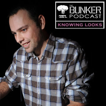 2009-01-07 - Knowing Looks - The Bunker Podcast 42.jpg