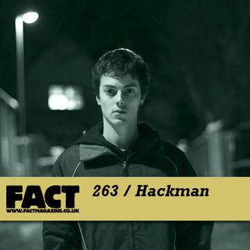 2011-07-08 - Hackman - FACT Mix 263.jpg