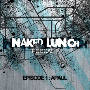 2012-03-01 - A.Paul - Naked Lunch Podcast 001.jpg