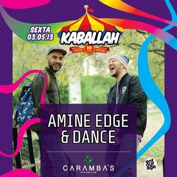 2013-05-03 - Amine Edge & DANCE @ Kaballah Circus Festival - Edição SC, Caramba's -2.jpg