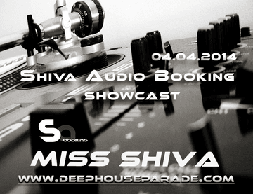2014-04-04 - Miss Shiva - Shiva Audio Booking Showcast, Deep House Parade.png
