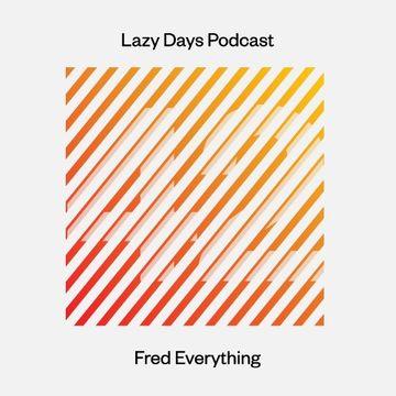 2014-07-03 - Fred Everything - Lazy Days Podcast 42.jpg
