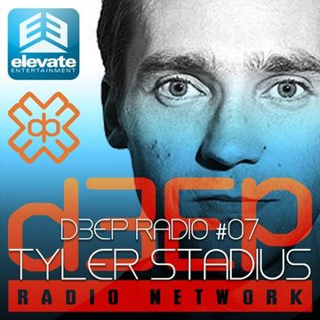 2014-10-24 - Tyler T-bone Stadius - Elevate Entertainment Presents Deep Radio 07, D3EP Radio Network.jpg