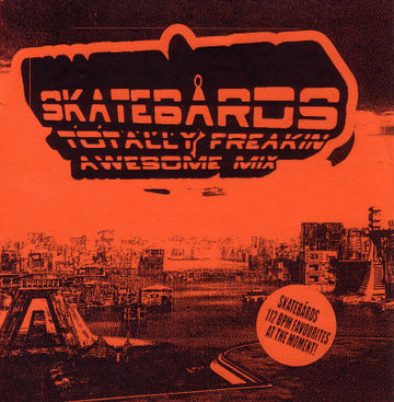 2009 - Skatebård - Totally Freakin Awesome Mix (Promo Mix) -1.jpg