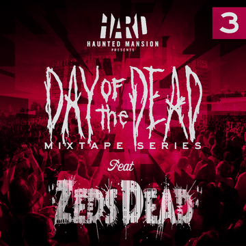2012-09-24 - Zeds Dead - Day Of The Dead Mixtape 3.png