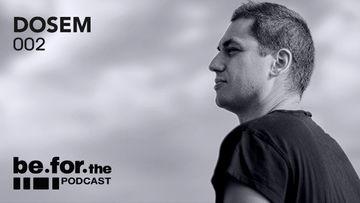 2013-06 - Dosem - Be For Podcast 002.jpg
