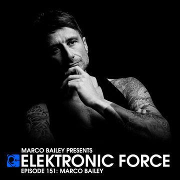 2013-10-31 - Marco Bailey - Elektronic Force Podcast 151.jpg