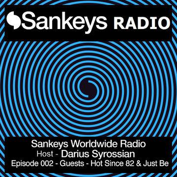 2014-03-26 - Darius Syrossian, Hot Since 82, Just Be (Studio 338) - Sankeys Worldwide Radio 002.jpg
