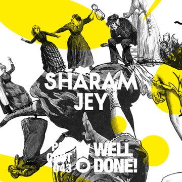 2014-08-22 - Sharam Jey - WellDone! Music Podcast 043.jpg