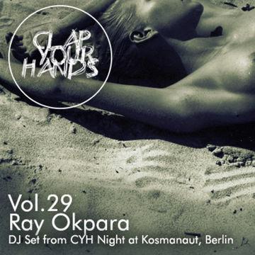 2014-09-11 - Ray Okpara - Clap Your Hands Vol. 29.jpg