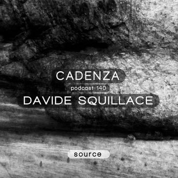 2014-10-29 - Davide Squillace - Cadenza Podcast 140 - Source.jpg