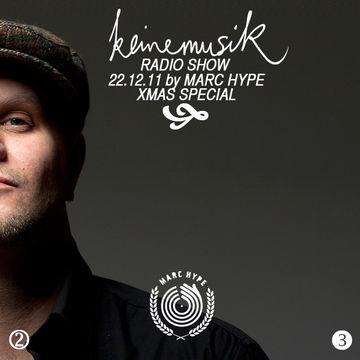 2011-12-22 - Marc Hype - Keinemusik Radio Show (X-Mas Special).jpg