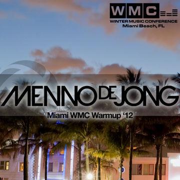 2012-02-28 - Menno de Jong - Miami WMC Warmup '12 Mix.jpg