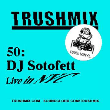 2013-12-22 - DJ Sotofett - Trushmix 50.jpg