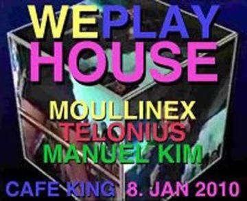 2010-01-08 - We Play House, Café King.jpg