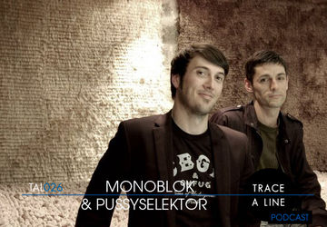 2010-11-03 - Monoblok & PussySelektor - Trace A Line Podcast (TAL026).jpg