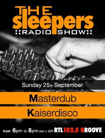2011-09-25 - Masterdub, Kaiserdisco - The Sleepers Radio Show, RTL 102.5 Groove.jpg