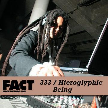 2012-06-11 - Hieroglyphic Being - FACT Mix 333.jpg