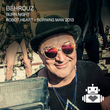 2013-08-31 - Behrouz @ Robot Heart, Burning Man.jpg