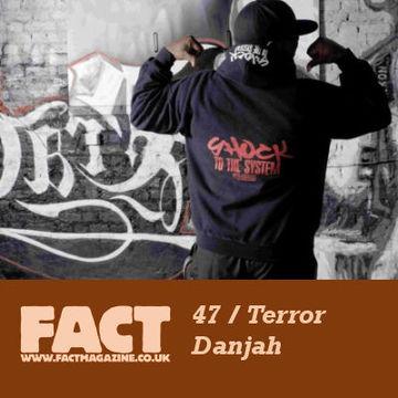 2009-05-11 - Terror Danjah - FACT Mix 47.jpg