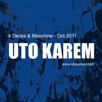 2011-10-19 - Uto Karem - 4 Decks & Maschine (Promo Mix).jpg