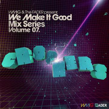 2009-02-25 - Crookers - We Make It Good Mix Series Volume 07.jpg
