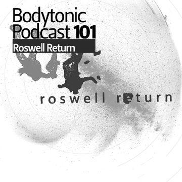 2011-03-04 - Roswell Return - Bodytonic Podcast 101.jpg