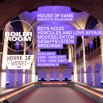 2013-01-16 - Boiler Room Berlin - House Of Vans.jpg