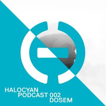2013-06-14 - Dosem - Halocyan Podcast 002.jpg