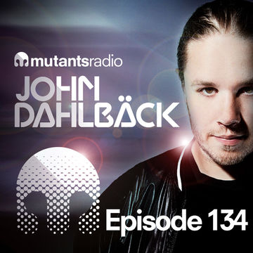 2014-06-27 - John Dahlbäck - Mutants Radio Podcast 134.jpg