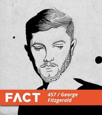 2014-08-26 - George FitzGerald - FACT Mix 457.jpg