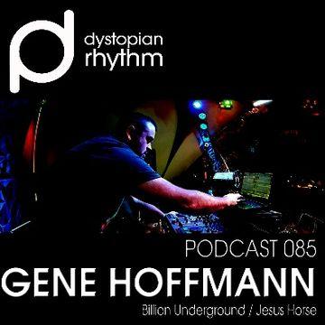 2014-11-20 - Gene Hoffmann - Dystopian Rhythm Podcast 085.jpg