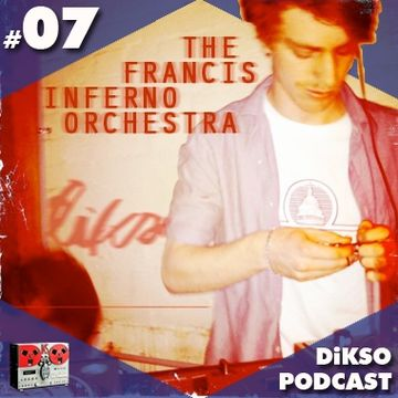 2010-09-22 - Francis Inferno Orchestra - DiKSO Podcast 07.jpg