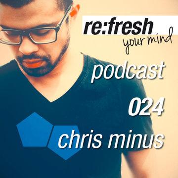 2012-04-09 - Chris Minus - ReFresh Music Podcast 24.jpg