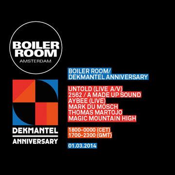 2014-03-01 - Boiler Room x Dekmantel Anniversary.jpg