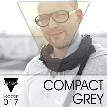 2014-05-11 - Compact Grey - WONNEmusik Podcast 017.jpg