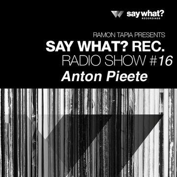 2014-05-16 - Anton Pieete - Say What Podcast 016.jpg