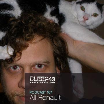 2010-05-12 - Ali Renault - Bleep43 Podcast 167.jpg