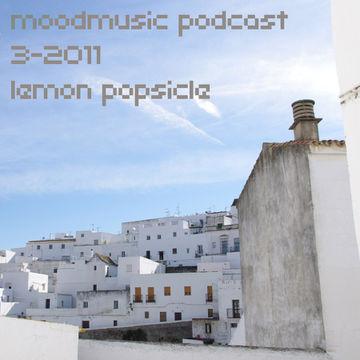 2011-03 - Lemon Popsicle - Moodmusic Podcast.jpg