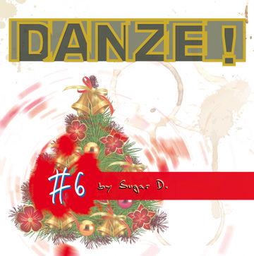 2012-12-13 - Sugar D. - Christmas Edition (DANZE! Podcast 6).jpg