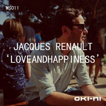 2011-02-10 - Jacques Renault - LOVEANDHAPPINESS (oki-ni MS011).jpg