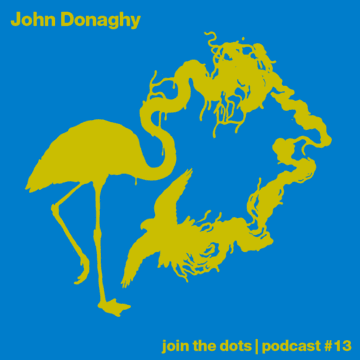 2011-03-28 - John Donaghy - Join The Dots Podcast 13.png