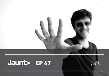 2012-07-26 - Jef K - Jaunt Podcast EP 47.jpg