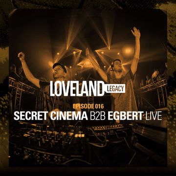 2016-04-04 - Secret Cinema b2b Egbert - Loveland Legacy (LL016).jpg