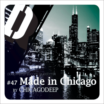 2011-04-14 - Chicagodeep - Made in Chicago - Deeprhythms Guest Mix 47.png