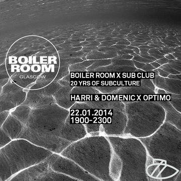 2014-01-22 - Boiler Room Glasgow x Sub Club.jpg
