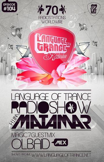 2011-05-07 - Matamar, Olbaid - Language Of Trance 104.jpg